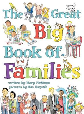 The Great Big Book of Families By Hoffman, Mary/ Asquith, Ros