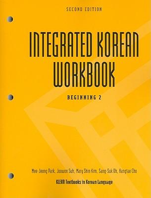 Integrated Korean Workbook By Park, Mee-Jeong/ Suh, Joowon/ Kim, Mary Shin/ Oh, Sang-Suk/ Cho, Hangtae
